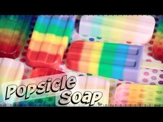 DIY Rainbow Popsicle Soap - Melt & Pour Soap Making How To - YouTube