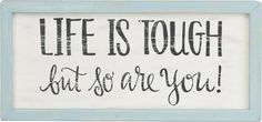 'Life is Tough So Are You' by Glory Haus Framed Textual Art