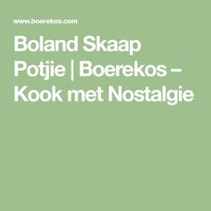 Boland Skaap Potjie | Boerekos – Kook met Nostalgie