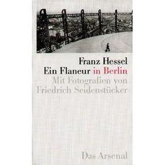 Ein Flaneur in Berlin [Taschenbuch]  Franz Hessel (Autor), Walter Benjamin (Autor), Friedrich Seidenstücker (Fotograf)