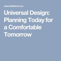 Universal Design: Planning Today for a Comfortable Tomorrow