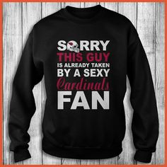 Arizona Cardinals Fan - Sorry This Guy Is Already Taken By A Sexy Shirt