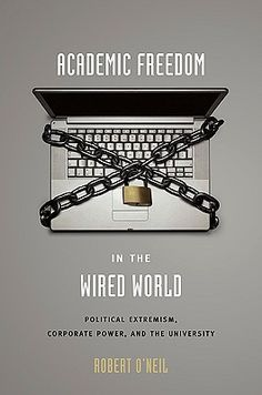 Academic Freedom in the Wired World: Political Extremism, Corporate Power, and the University