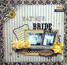 Vintage Wedding~Father of the BRIDE - Scrapbook.com