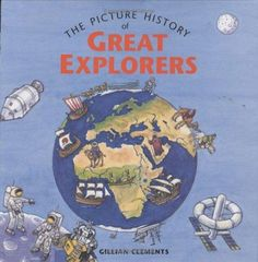The Picture History of Great Explorers, by Gillian Clements