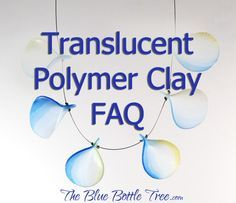 lots of great information about translucent polymer clay   translucent polymer…