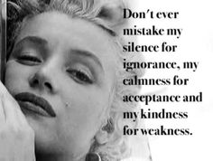 Marilyn (not her quote, unknown)