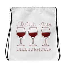Wine Till I Feel FIne - Drawstring bag. Combine your love for vibrant prints and a sporty style with a cool drawstring bag. Drawstring Bags, Sporty Style, Gym Bag, Wine, Feelings, Shop, Fabric, Sport Style, Tejido