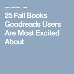 25 Fall Books Goodreads Users Are Most Excited About