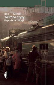 14:57 do Czyty. Reportaże z Rosji-Miecik Igor T.