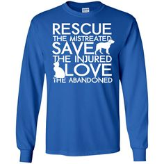 Rescue Save Love - Long Sleeve T Shirt