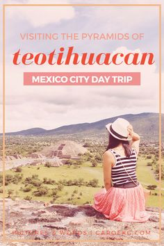 A Guide to Visiting Teotihuacan: A Mexico City Day Trip
