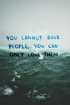 Unless you have a lifesaver. A lifesaver can save people.