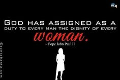 Blessed Pope John Paul II ~ Dignity of Woman