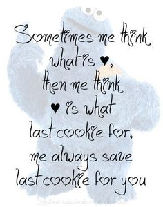 Cookie Monster say..................#loledeux