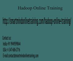 "Hadoop Online Training Hadoop is just a way to obtain pc software platform which is normally used across several hosts concurrently in volume data and the running massive. In the current years    <a href="" http://smartmindonlinetraining.com/hadoop-online-training/""> Hadoop Online Training </a>"