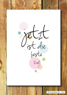 Today is The Best Time! What a wonderful reminder Words Quotes, Me Quotes, Sayings, More Than Words, Some Words, Whatever Forever, German Quotes, Hand Lettering, Quotations