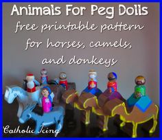 "Wooden animals for peg dolls- the peg dolls can actually ""ride"" in these, and she shares free patterns for cutting our horses, donkeys, and camels yourself. :-)"