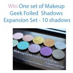 Giveaways : Win One set of Makeup Geek Foiled Shadows Expansion Set - 10 shadows : Win One set of Makeup Geek Foiled Shadows Expansion Set - 10 shadows  I can fully accept it at this point – if Makeup Geek releases new shadows, I'm pretty much going to run