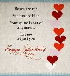 Roses are red, violets are blue, your spine is out of alignment, let me adjust you. #obrienfamilychiro