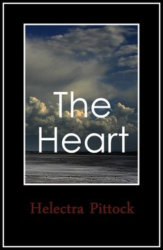 The Heart by Helectra Pittock