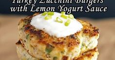 Turkey Zucchini Burgers with Lemon Yogurt Sauce - Super easy to make, naturally GF, and the perfect way to sneak in some veggies! ...
