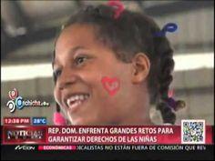 Rep. Dom. Enfrenta Grandes retos para garantizar derechos de las Niñas #Video - Cachicha.com