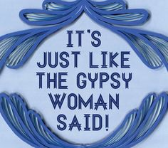 This paper art print features the words of Cheryl Tunt from televisions Archer its just like the gypsy woman said! combined delicately cut hand