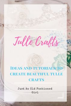 Ideas inspiration and tutorials to create beautiful tulle crafts, party decor DIY decorative tulle crafts
