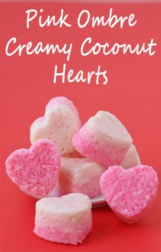 Pink Ombre Creamy Coconut Hearts - Only 3 ingredients for this Fab Valentine's Day treat
