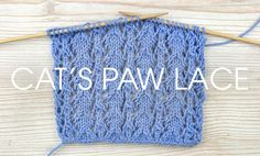 How to Knit Lace - part 1  Cat's Paw lace - part of the Something for the Weekend series from Deramores