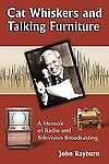 Media Memoir Cat Whiskers and Talking Furniture Radio and Television Biography