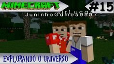 MINECRAFT - EXPLORANDO O UNIVERSO #15