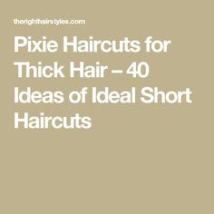 Pixie Haircuts for Thick Hair – 40 Ideas of Ideal Short Haircuts