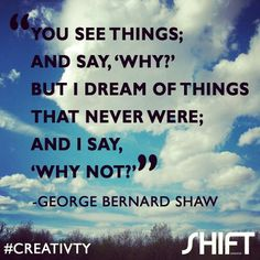 Great quote about creativity. George Bernard Shaw, Creativity Quotes, Instagram Accounts, Great Quotes, My Dream, Sayings, Reading, Creative, Inspiration