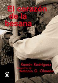 EL CORAZON DE LA BESANA. SUROESTE ESPAÑA MUSICAS TRADICIONES  RAMON RODRIGUEZ AG OLMEDO