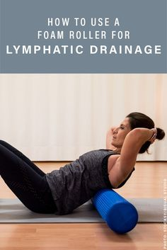 Experts explain how to use foam rolling for lymphatic drainage, which adds to all of the benefits you're already getting with the recovery device. Foam Roller Exercises, Roller Stretches, Lymphatic Drainage Massage, Lymphatic System, Muscle Tension, Sore Muscles, Fast Weight Loss, Lose Belly Fat, Have Time