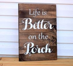 """""""Life is Better on the Porch"""" This front porch sign is an awesome addition to your rustic home decor! It is made from pine and is a pallet board style. Sign measures, 12"""" x 18"""". Custom sizing is also"""
