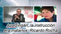 Apatzingán, la instrucción era matarlos: Ricardo Rocha.
