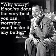 "Walt Disney Quote, ""Why worry..."""