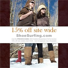 Use the promo code SM15 when ordering online at www.shoesurfing.com to receive 15% off your order before November 21st.