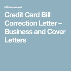 Credit Card Bill Correction Letter – Business and Cover Letters Cover Letters, Online Sites, How To Find Out, Facts, Lettering, Business, Presentation Cards, Drawing Letters, Store