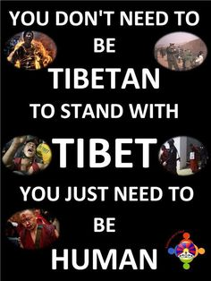 you don't need to be tibetan to stand with TIBET you just need to be HUMAN What Is Evil, Tibetan Buddhism, Reality Check, The Real World, Life Purpose, Oppression, Rock Climbing, Tibet, Thoughts