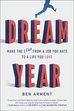 Dream Year: Make the Leap from a Job You Hate to a Life You Love by Ben Arment http://www.amazon.com/dp/B00G3L6NP6/ref=cm_sw_r_pi_dp_ppX7wb1WFDG7X