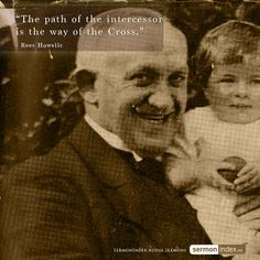"""""""The path of the intercessor is the way of the Cross."""" - Rees Howells #intercessor #prayer #wayofthecross"""