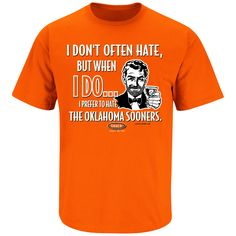 Oklahoma State Cowboys Fans. Stay Victorious. I Don't Often Hate Orange T-Shirt (S-5X) - 2