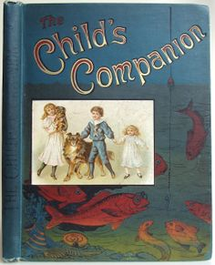 The Child's Companion and Juvenile Instructor, London: The Religious Tract Society, 1895.First edition