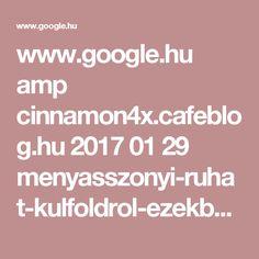 www.google.hu amp cinnamon4x.cafeblog.hu 2017 01 29 menyasszonyi-ruhat-kulfoldrol-ezekbol-a-webshopokbol-vasarolhatsz amp Amp, Google