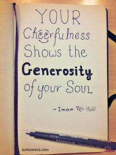 Your Cheerfulness shows the Generosity of your Soul   Imam Ali (as)