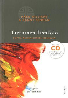 Tietoinen läsnäolo ( cd) - Mark Williams, Danny Penman - Nidottu, pehmeäkantinen (9789522600684) - Kirjat - CDON.COM